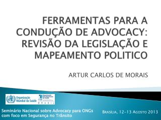 FERRAMENTAS PARA A CONDU��O DE ADVOCACY: REVIS�O DA LEGISLA��O E MAPEAMENTO POLITICO