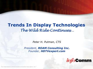 Trends in Display Technologies - The Wild Ride Continues...