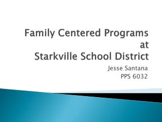 Family Centered Programs at Starkville School District