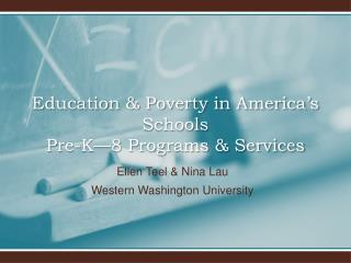 Education & Poverty in America's Schools Pre-K — 8 Programs & Services