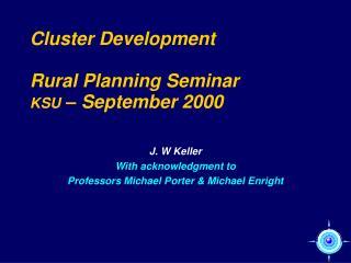 Cluster Development   Rural Planning Seminar KSU   September 2000