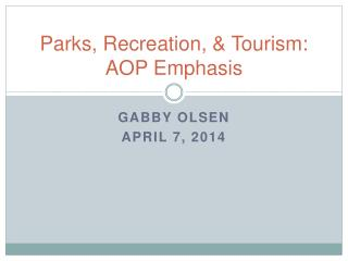 Parks, Recreation, & Tourism: AOP Emphasis