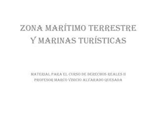 Zona Mar ítimo Terrestre Y MARINAS TURÍSTICAS Material para el curso de derechos reales ii