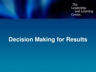 Decision Making for Results