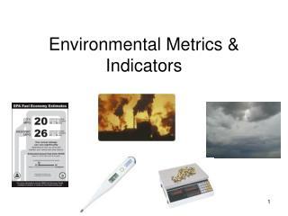Environmental Metrics  Indicators