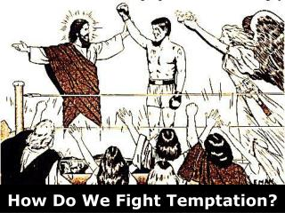 How Do We Fight Temptation?