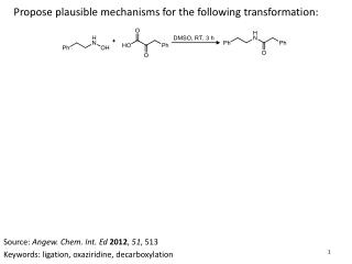 Propose plausible mechanisms for the following transformation: