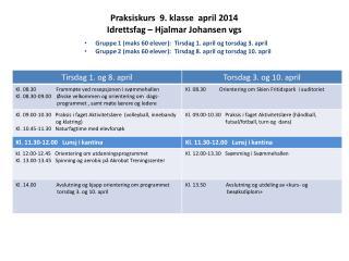 Praksiskurs  9. klasse  april 2014 Idrettsfag –  Hjalmar  J ohansen  vgs