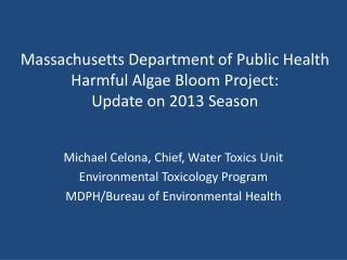 Massachusetts Department of Public Health Harmful Algae Bloom Project: Update on 2013 Season