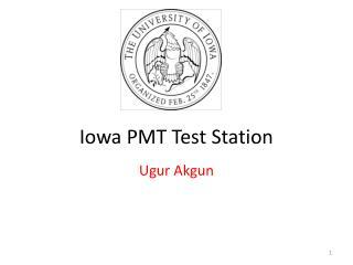 Iowa PMT Test Station