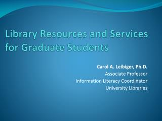 Library  Resources and Services  for Graduate Students