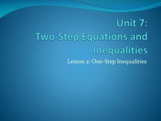 Unit 7:  Two-Step Equations and  Inequalities