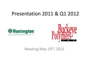 Presentation 2011 & Q1 2012