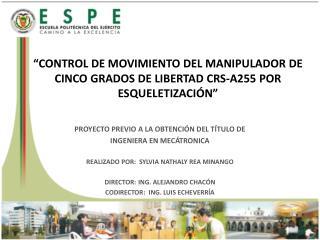 �CONTROL DE MOVIMIENTO DEL MANIPULADOR DE CINCO GRADOS DE LIBERTAD CRS-A255 POR ESQUELETIZACI�N�