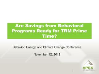 Are Savings from Behavioral Programs Ready for TRM Prime Time?