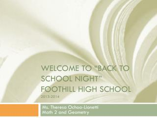 "Welcome to ""Back to school Night"" Foothill High school 2013-2014"