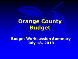 Budget  Worksession  Summary July 18, 2013
