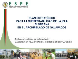 PLAN  ESTRATÉGICO  PARA LA SUSTENTABILIDAD DE LA ISLA FLOREANA  EN EL ARCHIPÉLAGO DE GALÁPAGOS