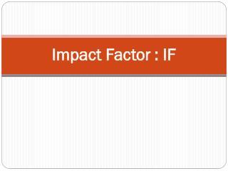 Impact Factor : IF