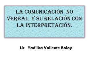 La Comunicación  no verbal  y su relación con la interpretación.