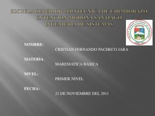 ESCUELA SUPERIOR POLITECNICA DE CHIMBORAZO EXTENCION MORONA SANTIAGO INGENIERIA DE SISTEMAS