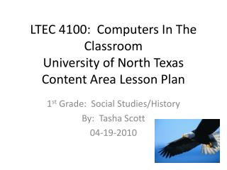 LTEC 4100:  Computers In The Classroom University of North Texas Content Area Lesson Plan