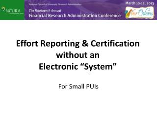 "Effort  Reporting & Certification without an  Electronic  ""System"""