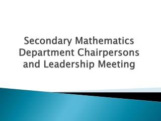 Secondary Mathematics Department Chairpersons and Leadership Meeting