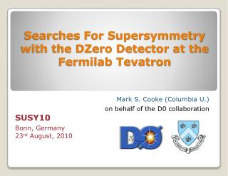 Searches For Supersymmetry with the DZero Detector at the Fermilab Tevatron