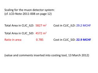Scaling for the  muon  detector system: (cf. LCD-Note-2011-008 on page 12)