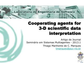Cooperating agents  for 3-D  scientific  data interpretation