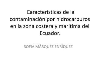 Características de la contaminación por hidrocarburos en la zona costera y marítima del Ecuador.