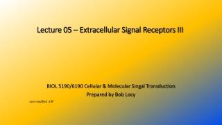 Lecture 05 – Extracellular Signal Receptors III