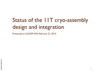 Status  of the 11T  cryo-assembly  design and  integration