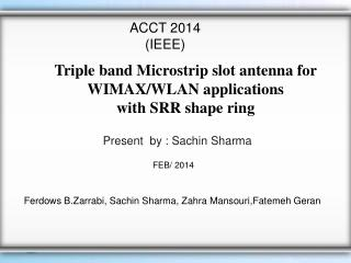 Triple band Microstrip slot antenna for WIMAX/WLAN applications  with SRR shape ring