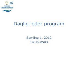 Daglig leder program Samling 1, 2012 14-15.mars