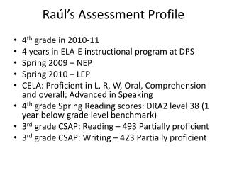 Raúl's  Assessment Profile