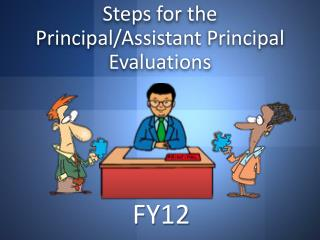 Steps for the  Principal/ Assistant Principal Evaluations