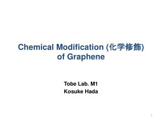 Chemical Modification ( 化学修飾 ) of Graphene