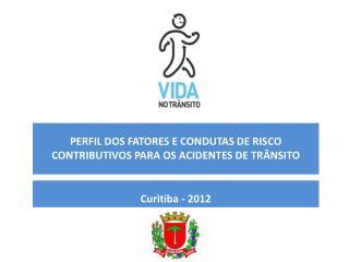 PERFIL DOS FATORES E CONDUTAS DE RISCO CONTRIBUTIVOS PARA OS ACIDENTES DE TRÂNSITO