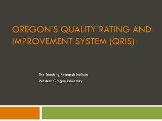 Oregon�s Quality rating and Improvement System (QRIS)