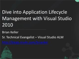 Dive into Application Lifecycle Management with Visual Studio 2010