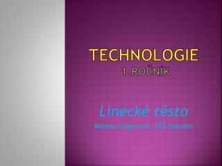 Technologie 1.Ročník