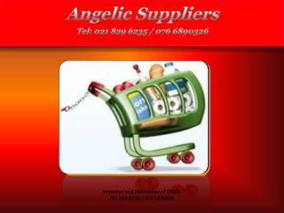 Angelic Suppliers Tel: 021 829 6235 / 076 6890326