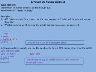C: Percent of a Number Continued Word Problems Remember to change percents to decimals, (÷ 100)