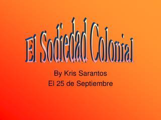 By Kris Sarantos  El 25 de Septiembre