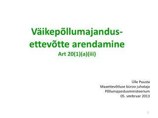 Väikepõllumajandus-ettevõtte  arendamine  Art 20(1)(a)(iii)