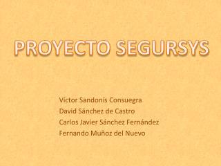 Víctor  Sandonís  Consuegra David Sánchez de Castro Carlos Javier Sánchez Fernández