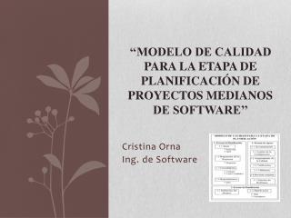 ''MODELO DE CALIDAD PARA LA ETAPA DE PLANIFICACIÓN DE PROYECTOS MEDIANOS DE SOFTWARE''