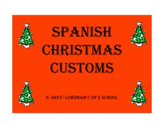 Spanish  Christmas customs  D. Grey: Lowdham C of E School